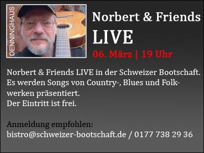 Norbert and Friends live Schweizer Bootschaft