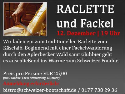 Raclette und Fackel am 12. Dezember